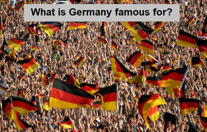 What is Germany famous for?